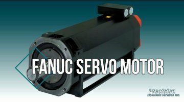 Fanuc Servo Motor Repair Video | Precision Electronic Services, Inc.