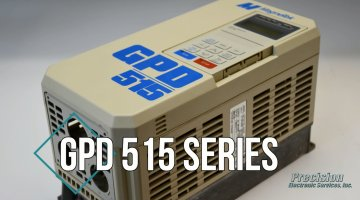GPD 515 Series Drive Repair Video | Precision Electronic Services, Inc.