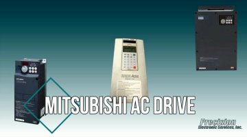Mitsubishi AC Drive Repair Video | Precision Electronic Services, Inc.